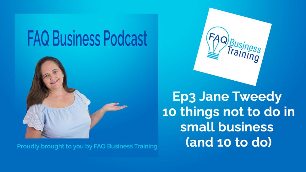 Ep3 Jane Tweedy 10 things not to do in small business