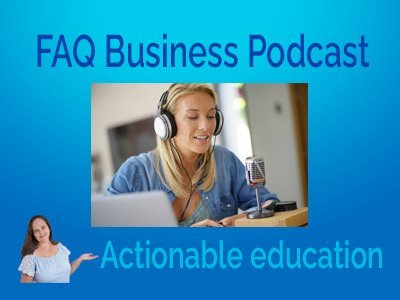 FAQ-Business-Podcast-Actionable-education