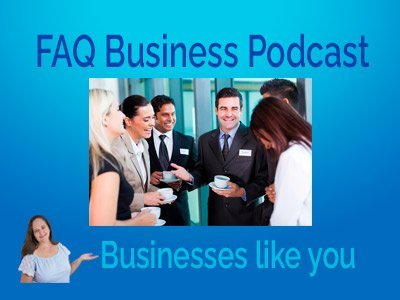 FAQ-Business-Podcast-Small-Businesses-like-you