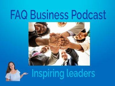 FAQ-Business-Podcast-Inspiring-Leaders