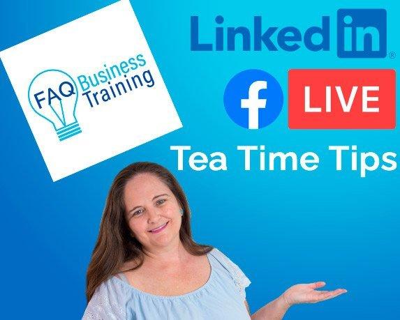 Tea-Time-Tips-LinkedIn-Live-Facebook-Live
