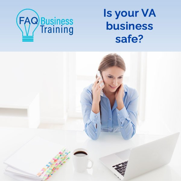 Is your virtual assistant (VA) business safe?