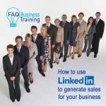 LinkedIn Workshop – Using Professional Connections to Generate Business