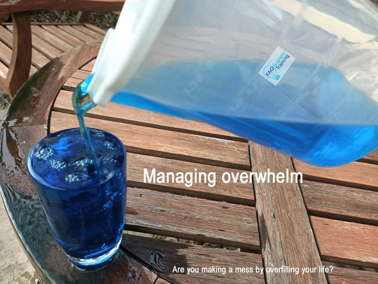 Managing overwhelm – are you overfilling your life?