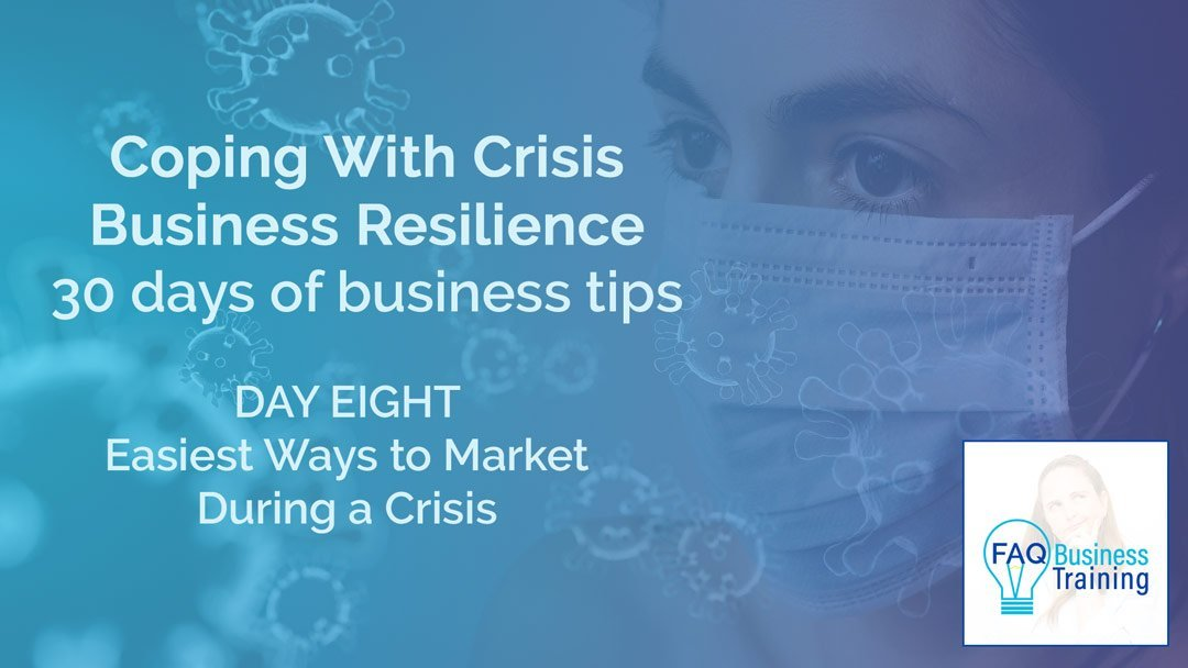 Coping with Crisis Day 08 – Easiest Ways to Market